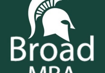 MICHIGAN STATE UNIVERSITY'S BROAD MBA IS ONE OF THE BEST MBA PROGRAMS IN THE WORLD